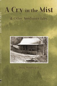 A Cry in the Mist & Other Needmore Valley Tales by Doug Woodward front cover